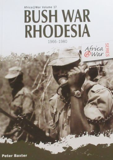 Bush War Rhodesia 1966-1980, by Peter Baxter
